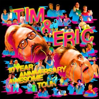 tim-and-eric-awesome-show-10-year-anniversary-tickets_08-01-17_23_58cb22b18a3b8.jpg